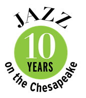 Jazz on the Chesapeake Turns 10 Years Old